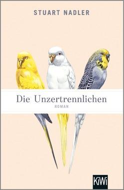 Die Unzertrennlichen von Nadler,  Stuart, Reimann,  Andreas