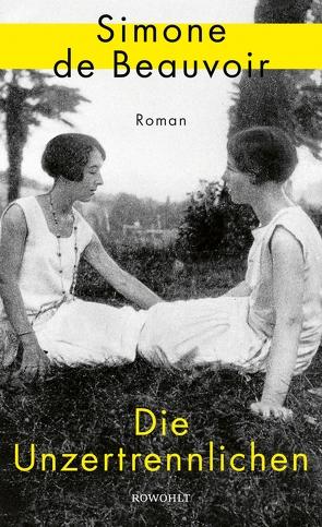Die Unzertrennlichen von Beauvoir,  Simone de, Le Bon de Beauvoir,  Sylvie, Thoma,  Amelie