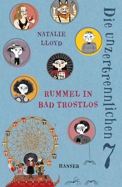 Die unzertrennlichen Sieben – Rummel in Bad Trostlos von Knuffinke,  Sandra, Komina,  Jessika, Lloyd,  Natalie, Sarda,  Julia