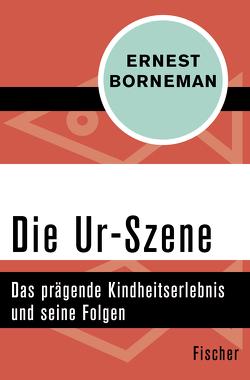 Die Ur-Szene von Borneman,  Ernest