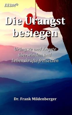 Die Urangst besiegen von Mildenberger,  Frank