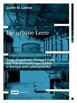 Die urbane Leere von Lehner,  Judith M.