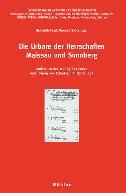 Die Urbare der Herrschaften Maissau und Sonnberg von Feigl,  Helmuth, Stockinger,  Thomas