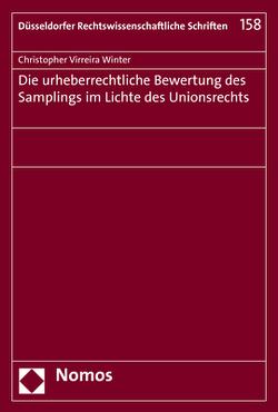 Die urheberrechtliche Bewertung des Samplings im Lichte des Unionsrechts von Virreira Winter,  Christopher