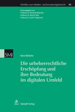 Die urheberrechtliche Erschöpfung und ihre Bedeutung im digitalen Umfeld von Böttcher,  Horst, Hilty,  Reto M., Rehbinder,  Manfred, Rigamonti,  Cyrill P.