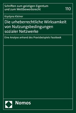 Die urheberrechtliche Wirksamkeit von Nutzungsbedingungen sozialer Netzwerke von Kleiner,  Krystyna