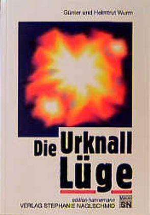 Die Urknall-Lüge von Wurm,  Günter, Wurm,  Helmtrut