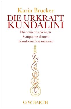 Die Urkraft Kundalini von Brucker,  Karin