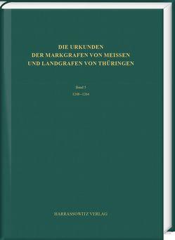 Die Urkunden der Markgrafen von Meißen und Landgrafen von Thüringen. Abteilung A: Die Urkunden von 948 bis 1380 von Graber,  Tom, Kälble,  Mathias