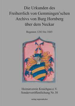 Die Urkunden des Freiherrlich von Gemmingen'schen Archivs von Burg Hornberg über dem Neckar von Andermann,  Kurt, Borchardt,  Karl, Maier,  Franz