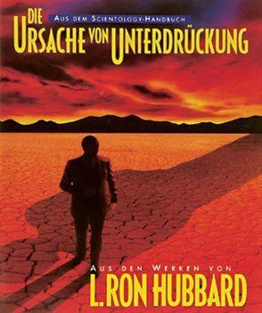 Die Ursache von Unterdrückung von Hubbard,  L. Ron