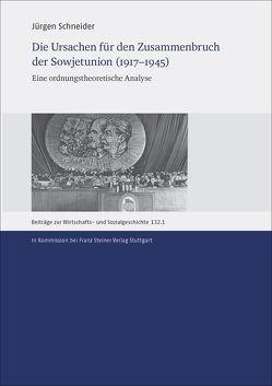 Die Ursachen für den Zusammenbruch der Sowjetunion (1917–1945) von Schneider,  Jürgen