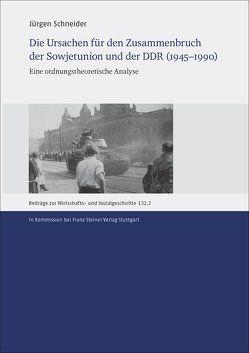 Die Ursachen für den Zusammenbruch der Sowjetunion und der DDR (1945–1990) von Schneider,  Jürgen