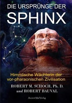 Die Ursprünge der Sphinx von Bauval,  Robert, Schoch,  Robert M