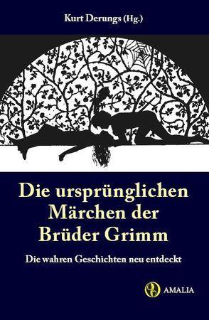 Die ursprünglichen Märchen der Brüder Grimm von Derungs,  Kurt
