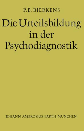 Die Urteilsbildung in der Psychodiagnostik von Bierkens,  P.B., Vontin,  W.