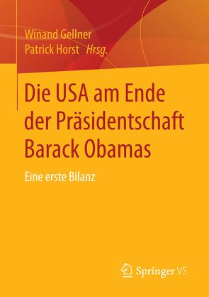 Die USA am Ende der Präsidentschaft Barack Obamas von Gellner,  Winand, Horst,  Patrick