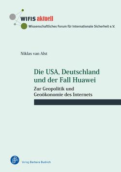 Die USA, Deutschland und der Fall Huawei von van Alst,  Niklas