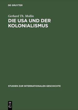 Die USA und der Kolonialismus von Mollin,  Gerhard Th.