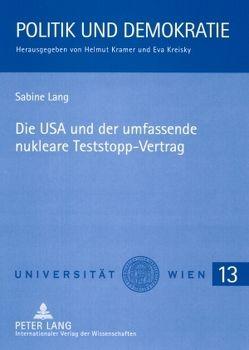 Die USA und der umfassende nukleare Teststopp-Vertrag von Lang,  Sabine