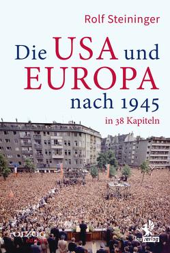 Die USA und Europa nach 1945 in 38 Kapiteln von Steininger,  Rolf