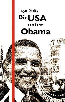 Die USA unter Obama von Haug,  Wolfgang Fritz, Solty,  Ingar