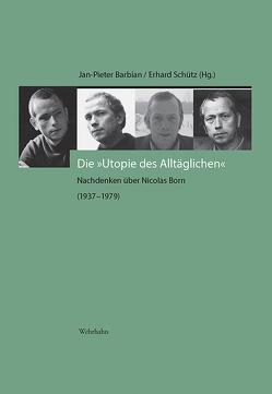 Die »Utopie des Alltäglichen« von Barbian,  Jan-Pieter, Schütz,  Erhard