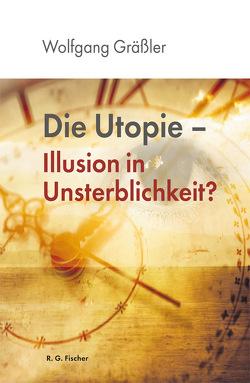 Die Utopie von Gräßler,  Wolfgang