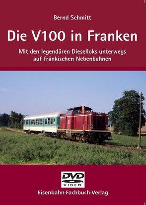 Die V 100 in Franken von Schmitt,  Bernd