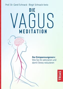 Die Vagus-Meditation von Schnack,  Gerd, Schnack-Iorio,  Birgit