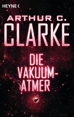 Die Vakuum-Atmer von Clarke,  Arthur C., Reß-Bohusch,  Birgit