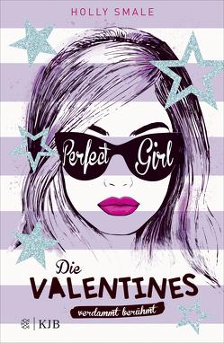 Die Valentines – verdammt berühmt. Perfect Girl von Koob-Pawis,  Petra, Smale,  Holly
