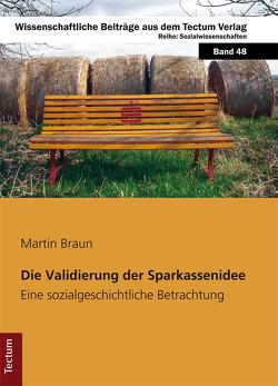 Die Validierung der Sparkassenidee von Braun,  Martin