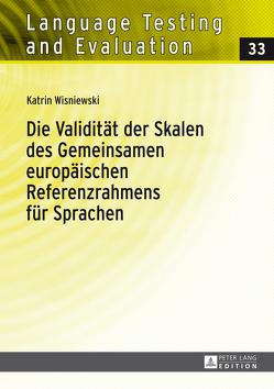 Die Validität der Skalen des Gemeinsamen europäischen Referenzrahmens für Sprachen von Wisniewski,  Katrin