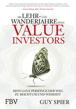 Die Lehr- und Wanderjahre eines Value-Investors von Spier,  Guy