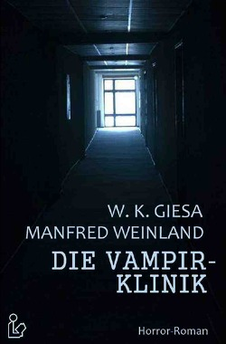 DIE VAMPIRKLINIK von Giesa,  Werner Kurt, Weinland,  Manfred