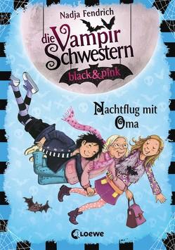 Die Vampirschwestern black & pink – Nachtflug mit Oma von Fendrich,  Nadja, Henze,  Dagmar