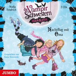 Die Vampirschwestern black & pink. Nachtflug mit Oma von Danowski,  Katja, Fendrich,  Nadja