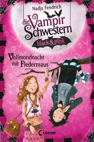 Die Vampirschwestern black & pink – Vollmondnacht mit Fledermaus von Fendrich,  Nadja, Henze,  Dagmar