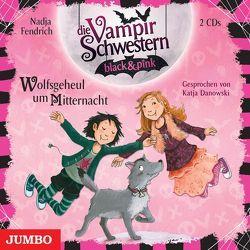 Die Vampirschwestern black & pink. Wolfsgeheul um Mitternacht von Danowski,  Katja, Fendrich,  Nadja