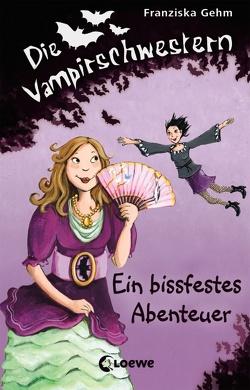 Die Vampirschwestern – Ein bissfestes Abenteuer von Gehm,  Franziska
