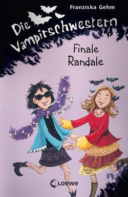 Die Vampirschwestern / Die Vampirschwestern – Finale Randale von Gehm,  Franziska