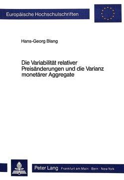 Die Variabilität relativer Preisänderungen und die Varianz monetärer Aggregate von Blang,  Hans-Georg