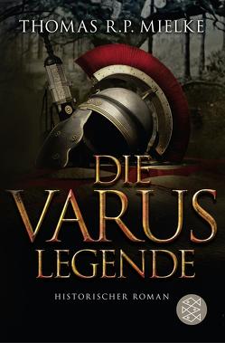 Die Varus-Legende von Mielke,  Thomas R. P.