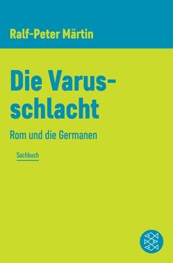 Die Varusschlacht von Märtin,  Ralf-Peter