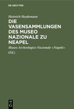 Die Vasensammlungen des Museo Nazionale zu Neapel von Heydemann,  Heinrich, Museo Archeologico Nazionale Napoli
