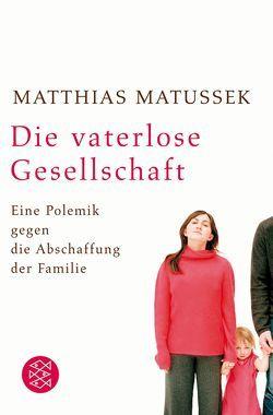 Die vaterlose Gesellschaft von Matussek,  Matthias