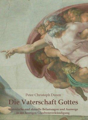 Die Vaterschaft Gottes von Düren,  Peter Christoph
