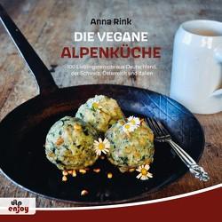 Die Vegane Alpenküche von Rink,  Anna