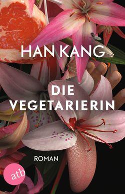 Die Vegetarierin von Kang,  Han, Lee,  Ki-Hyang